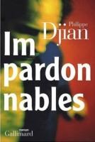 « Impardonnables » : Djian ou le roman surimi