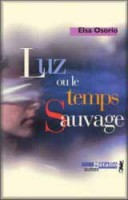 &lt;em&gt;Luz ou le temps sauvage&lt;/em&gt;, de Elsa Osorio