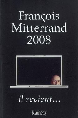 François Mitterrand 2008 - il revient...